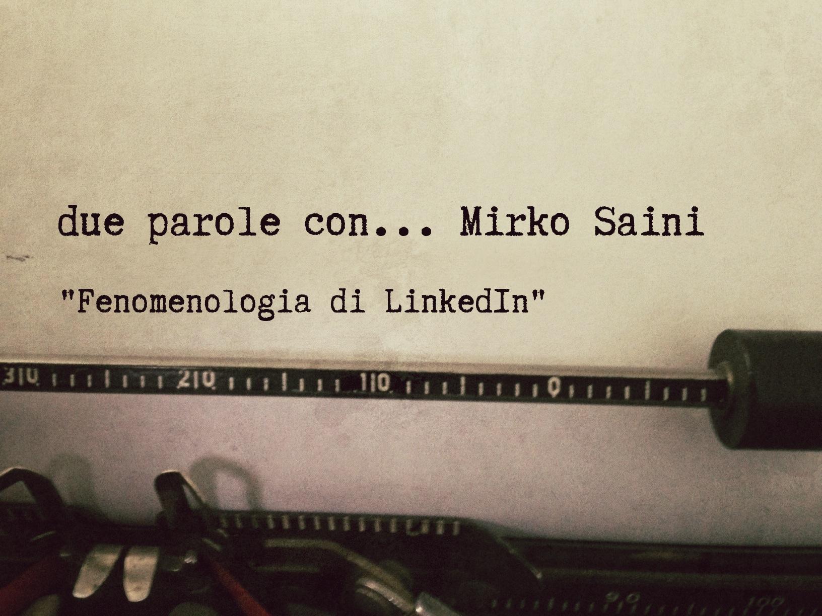 Mirko Saini – fenomenologia di Linkedin