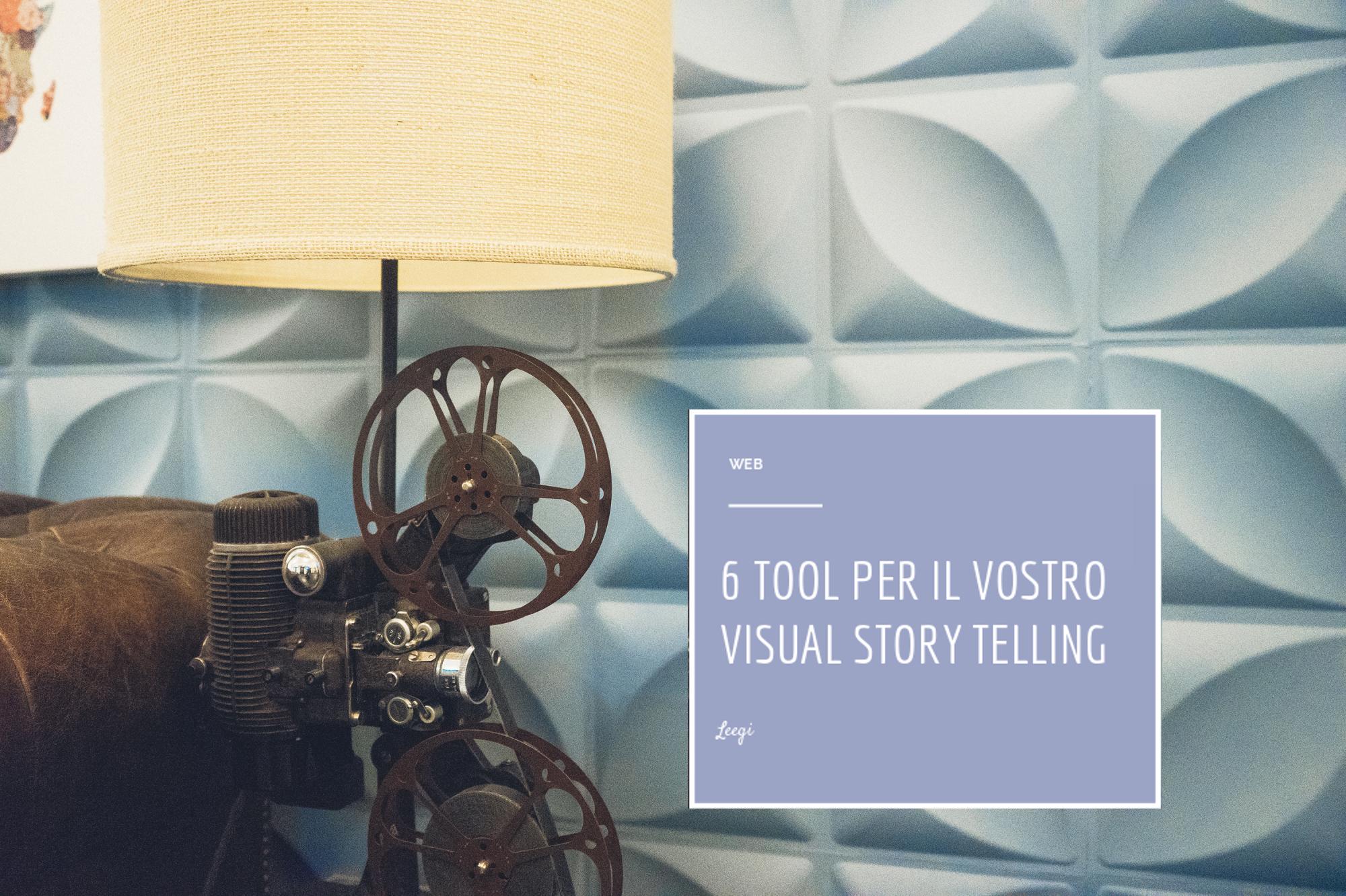 I migliori tool per rendere davvero visual il vostro storytelling