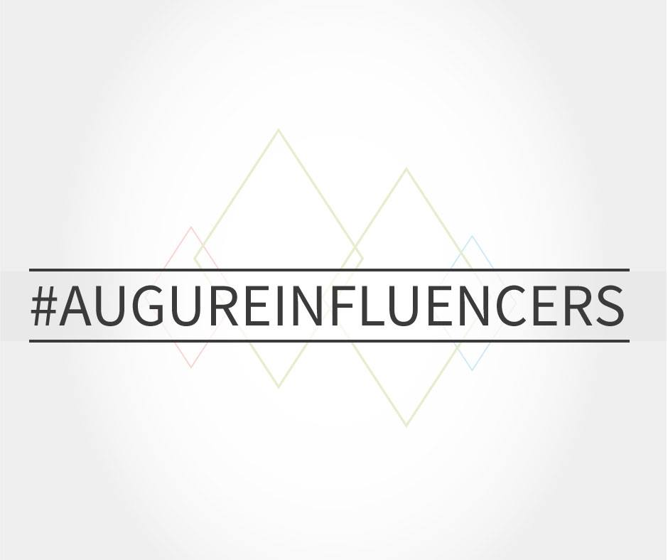 #augureinfluencers, vi racconto la mia esperienza