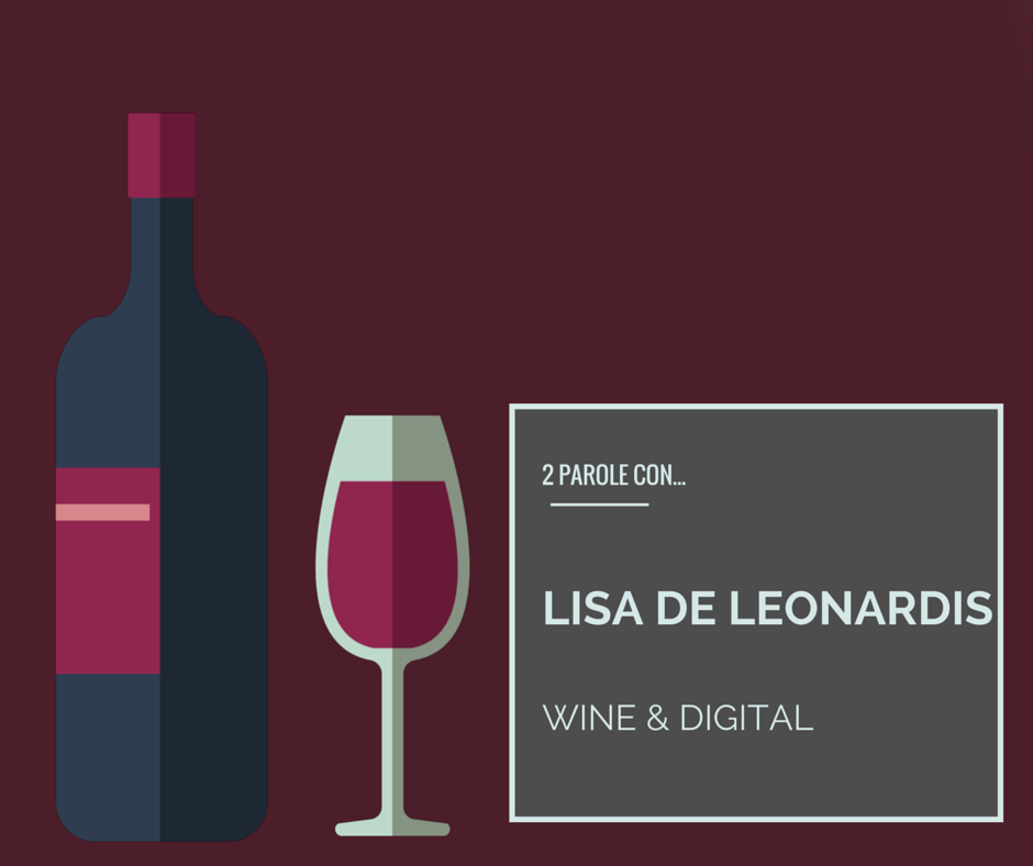 Lisa De Leonardis – vino e digitale, un matrimonio possibile