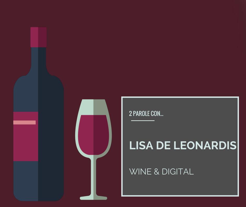 Lisa De Leonardis – vino e digitale, un matrimonio possibile