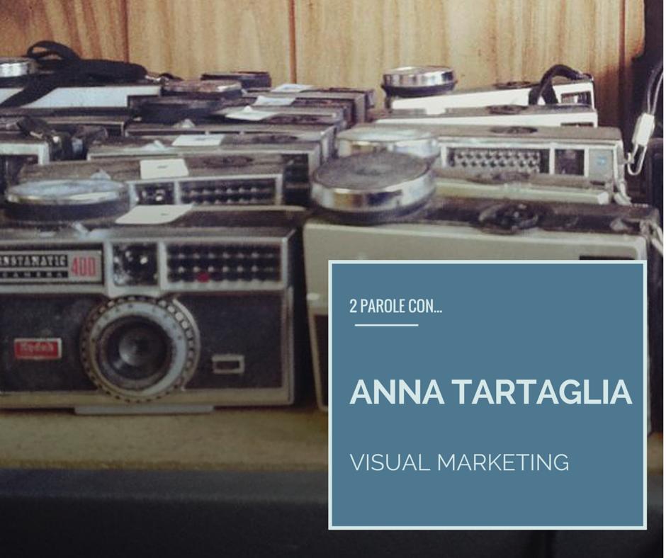 Anna Tartaglia, il valore del visual marketing