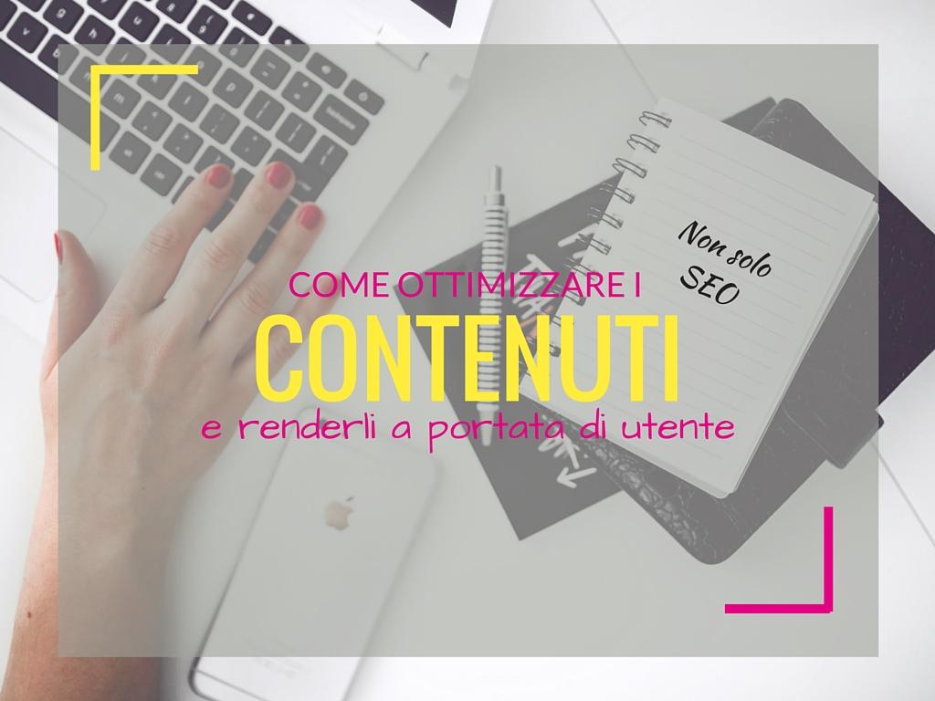 Come ottimizzare i contenuti e renderli a portata di utente (c'è vita oltre la SEO)