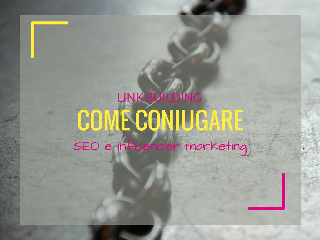 Link building: come coniugare SEO e influencer marketing