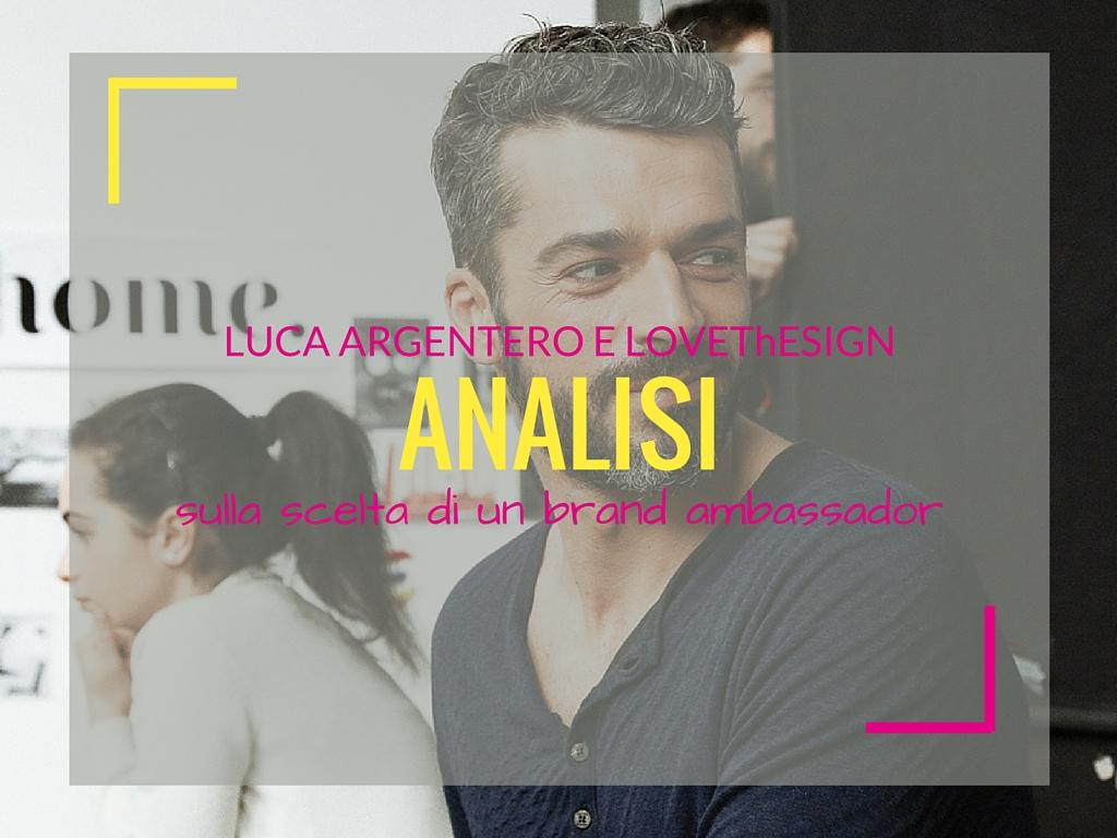 Luca Argentero e LOVEThESIGN: scelta di un ambassador