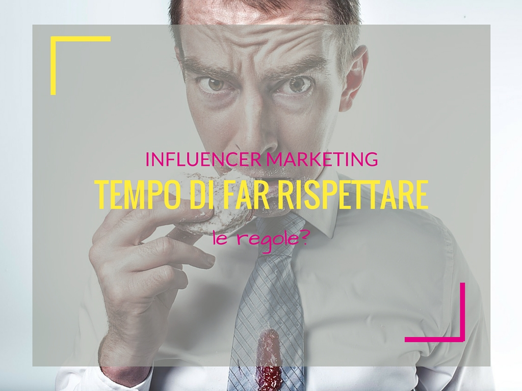 Influencer marketing, tempo di far rispettare le regole? - Matteo Pogliani