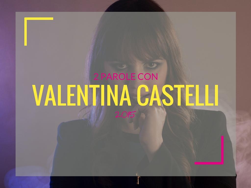 "Due parole con… Valentina ""Tina Telli"" Castelli"