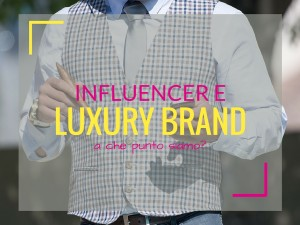 influencer marketing e luxury brand