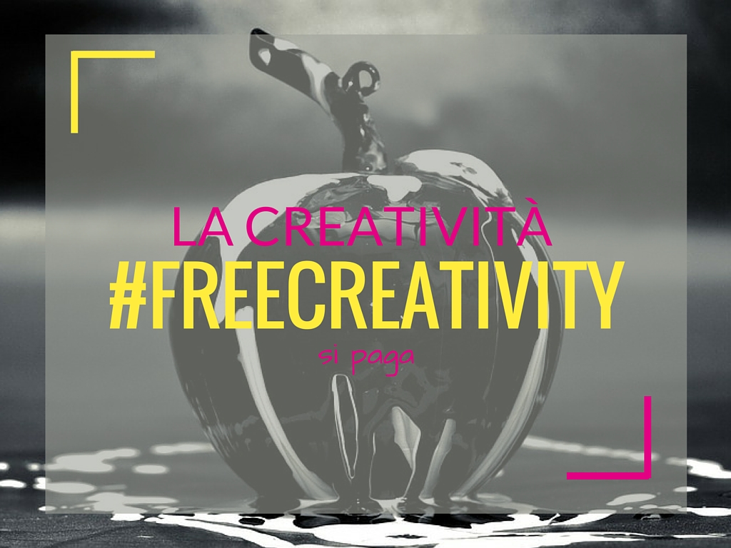 #freecreativity, la creatività si paga!