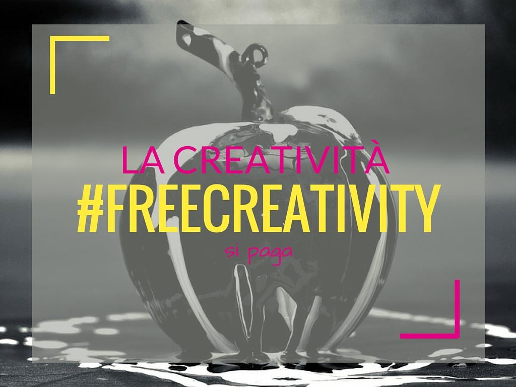 #freecreativity, la creatività si paga!