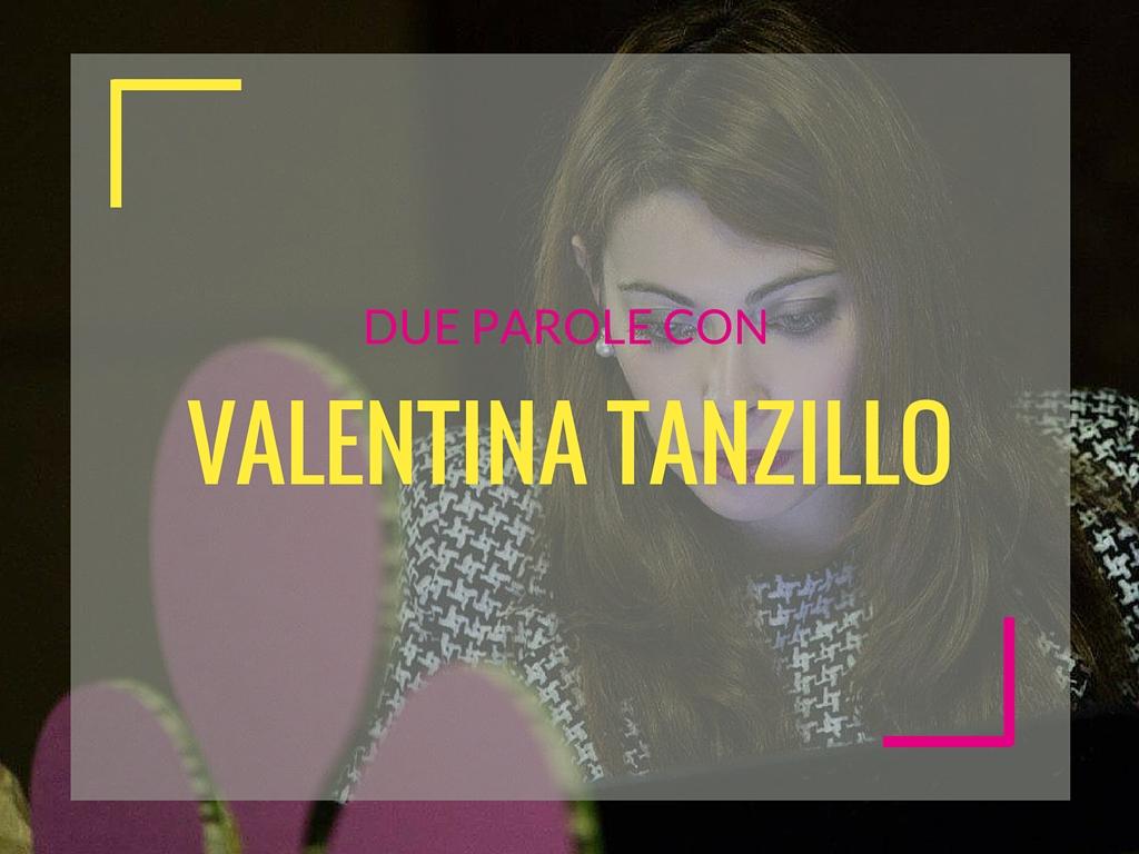 Due parole con… Valentina Tanzillo