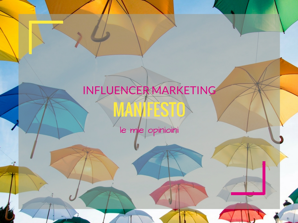 Influencer marketing Manifesto, le mie impressioni