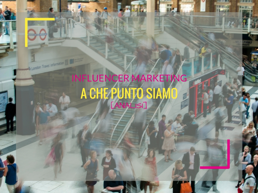 Influencer marketing, a che punto siamo? [ANALISI]