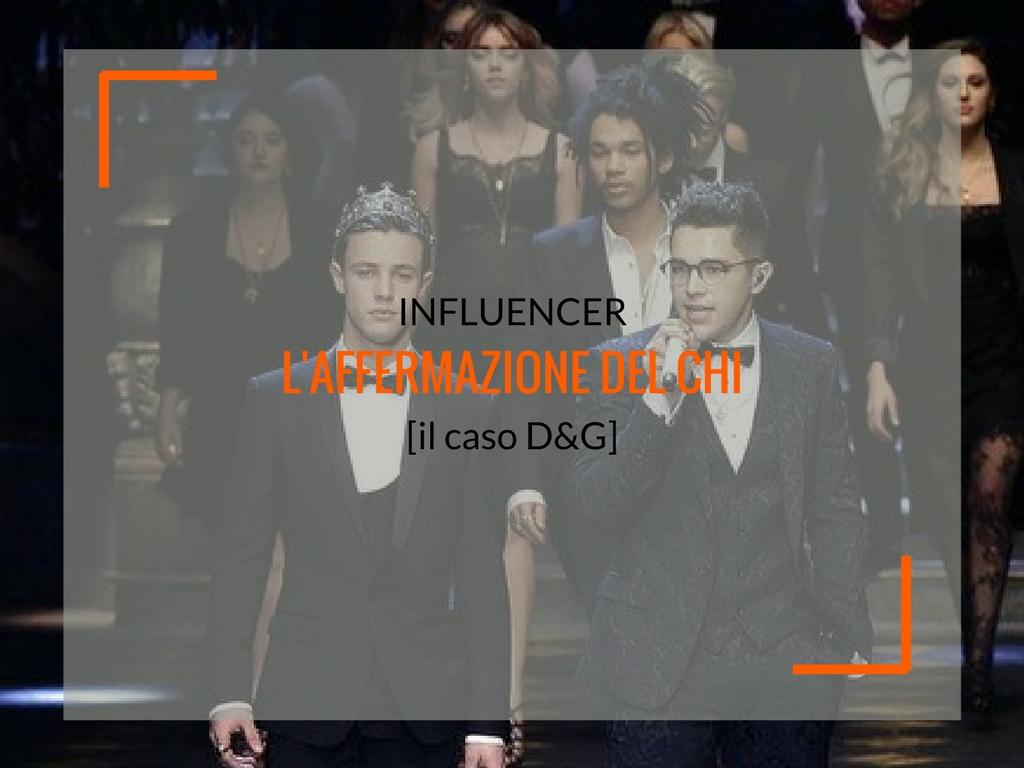 Influencer, l'affermazione del CHI ed il caso di D&G - Matteo Pogliani