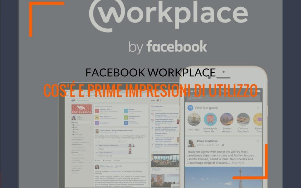 Facebook Workplace: cos'è e prime impressioni di utilizzo