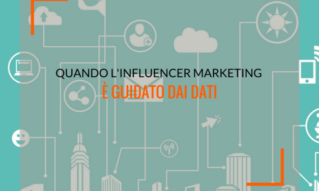 Quando l'influencer marketing è guidato dai dati