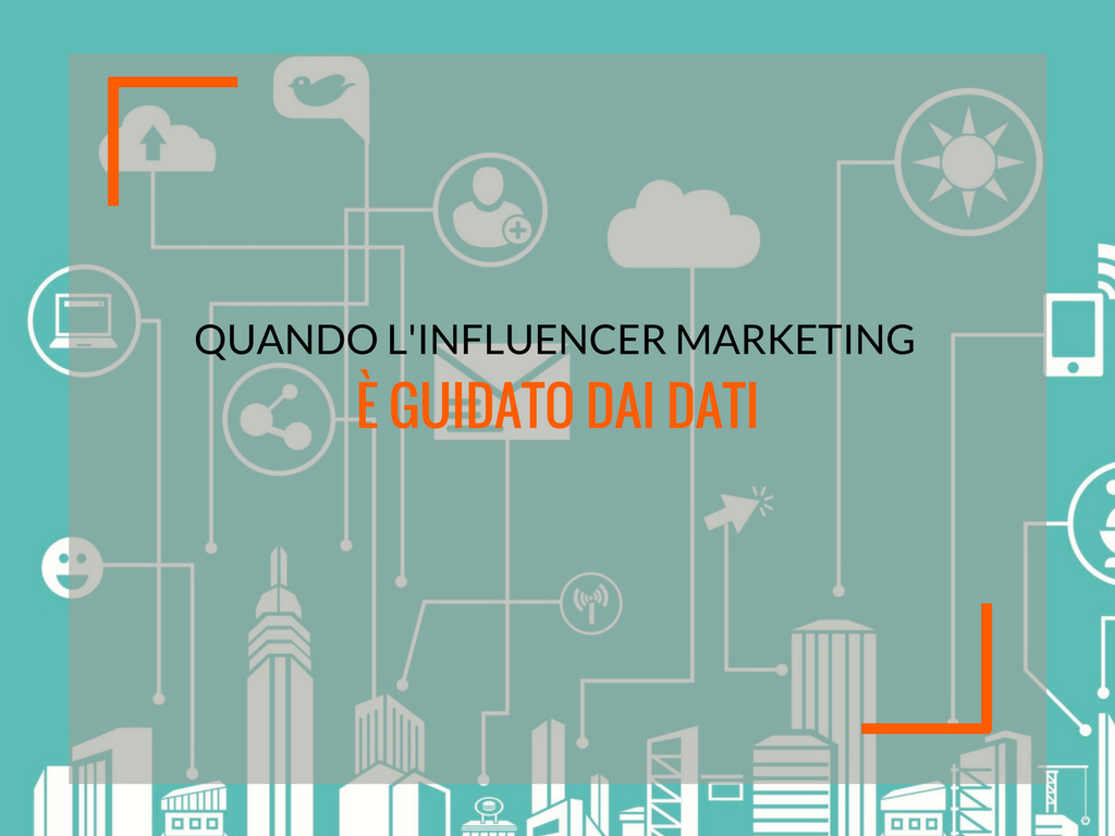 Quando l'influencer marketing è guidato dai dati - Matteo Pogliani