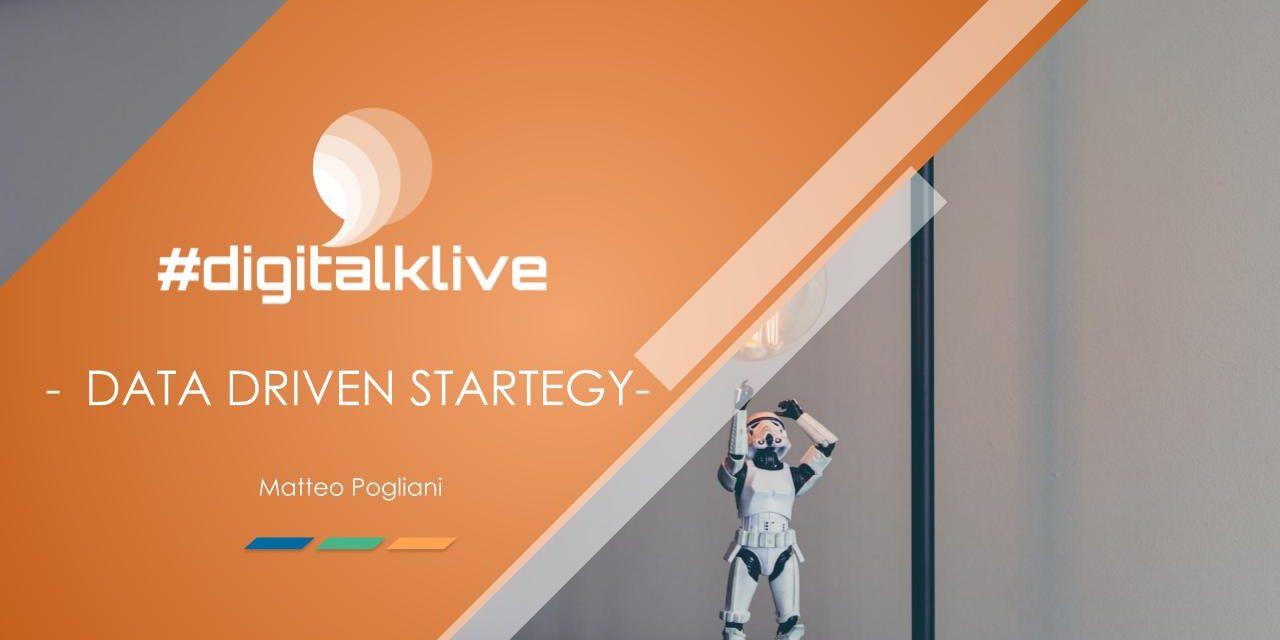 Data Driven Strategy – Digitalklive 2017