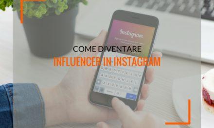 Instagramer, ecco come diventare un influencer in Instagram