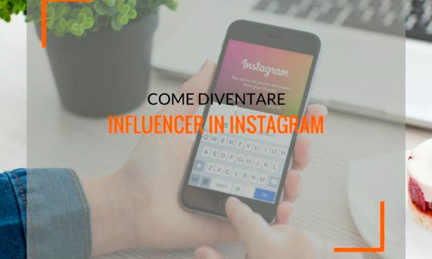 Instagramer, ecco come diventare un influencer in Instagram