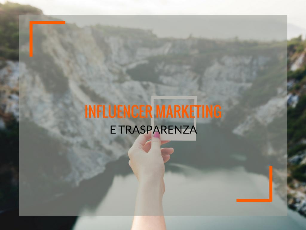 Influencer marketing e trasparenza, siamo alle strette? - Matteo Pogliani