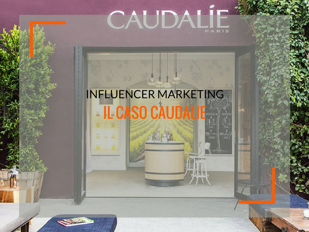 Influencer Marketing: il caso Caudalie - Matteo Pogliani