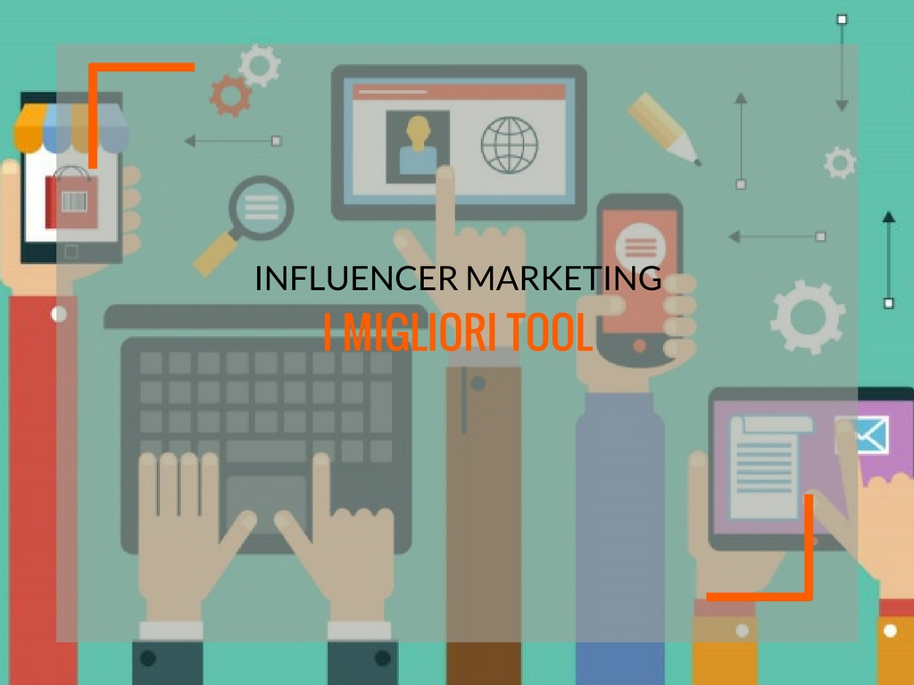 Influencer marketing: i tool imperdibili - Matteo Pogliani