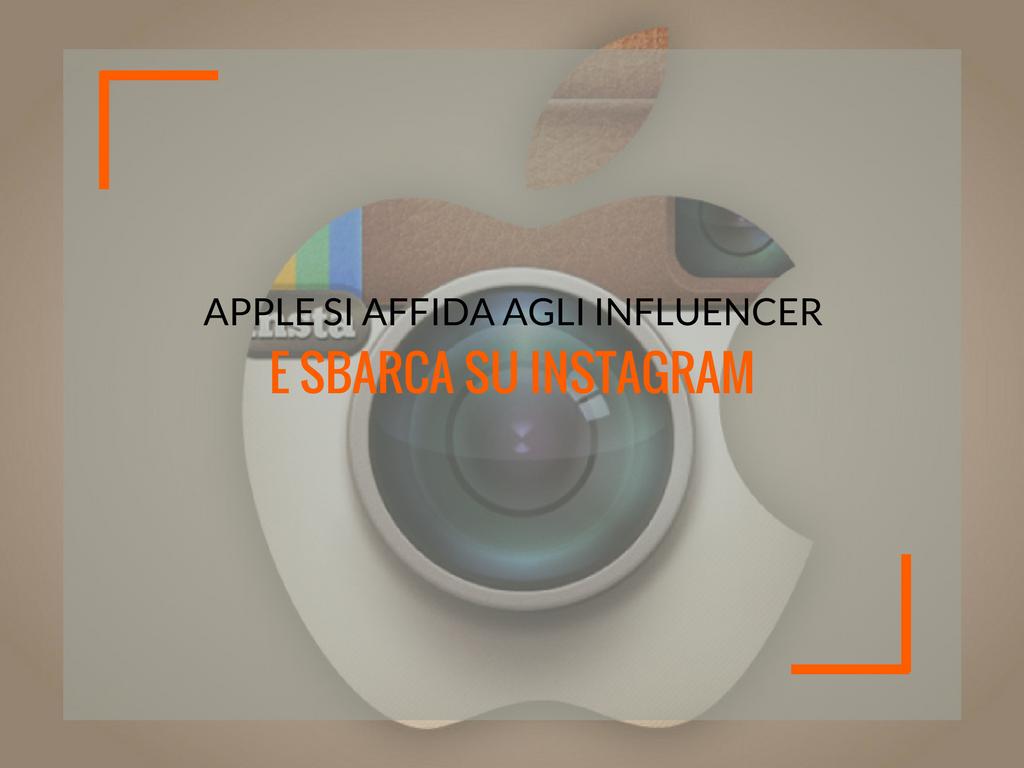 Apple si affida agli influencer per il suo sbarco su Instagram - Matteo Pogliani