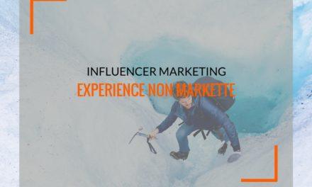Influencer marketing, experience non markette