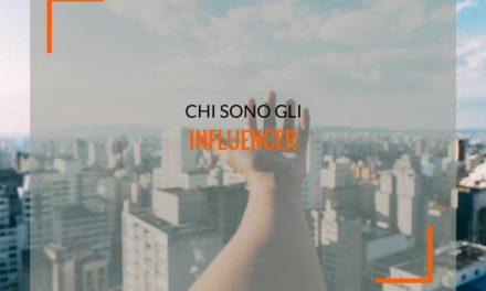 Influencer: chi sono e cosa fanno