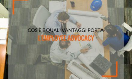 Employee advocacy: cos'è e quali vantaggi porta