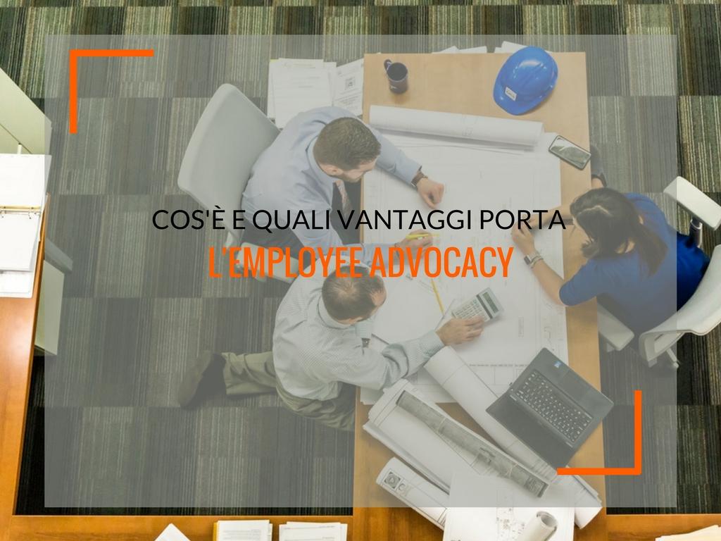 Employee advocacy: cos'è e quali vantaggi porta - Matteo Pogliani