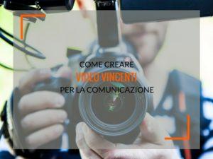 creare video per la comunicazione