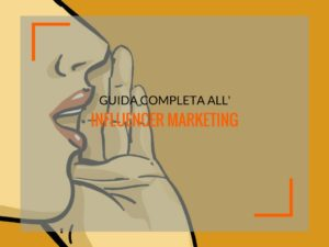 influencer marketing guida completa