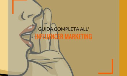 Guida completa all'influencer marketing: definizioni, strategie, obiettivi, analisi
