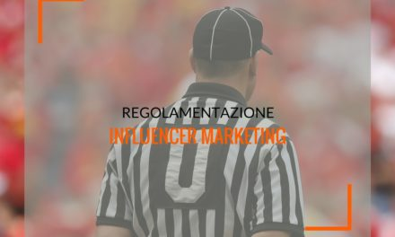 Regolamentazione Influencer marketing: tra trasparenza, marchette e #adv