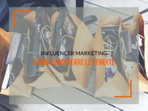influencer marketing aumentare vendite