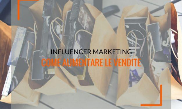 Influencer marketing: come utilizzarlo per aumentare le vendite