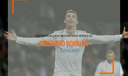 Facebook tra newsjacking e influencer marketing: una web series su Ronaldo per Facebook Watch