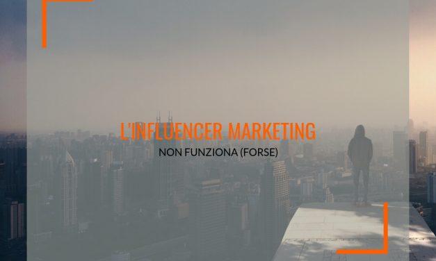 L'influencer marketing non funziona (forse)
