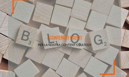 I contenuti giusti per la nostra content strategy