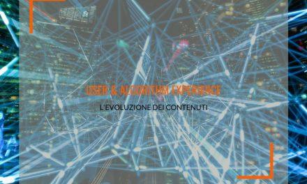 Tra user e algorithm experience: l'evoluzione del creare contenuti