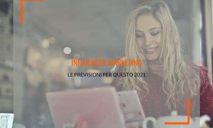 Influencer marketing: le previsioni per il 2021